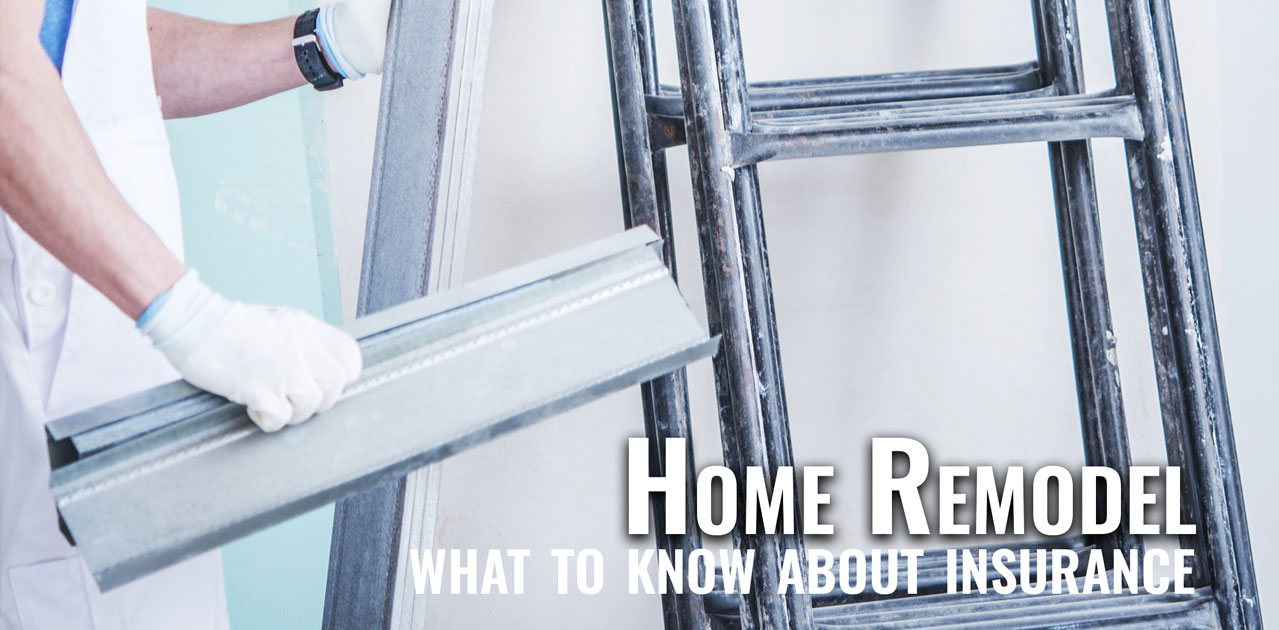 what to know about insurance before remodel