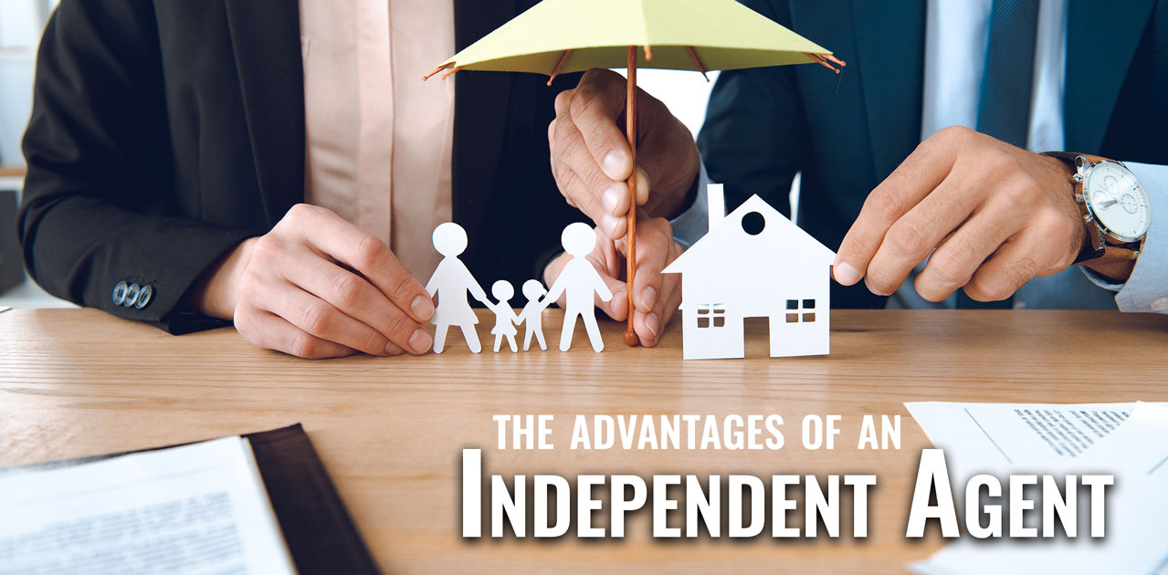 why use an independent insurance agent